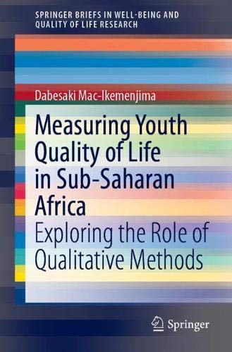 Measuring Youth Quality of Life in Sub-Saharan Africa: Exploring the Role of Qualitative Methods (SpringerBriefs in Well-Being and Quality of Life Research)