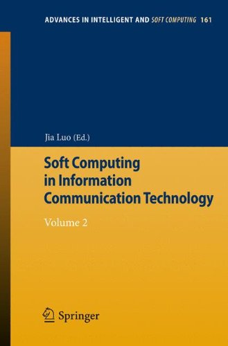 Soft Computing in Information Communication Technology: Volume 2 (Advances in Intelligent and Soft Computing)