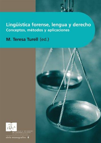 Lingüística Forense, Lengua y Derecho (IULA (UPF)) por M. Teresa Turell Julià
