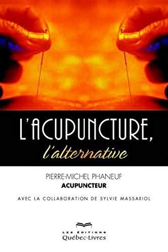 L'acupuncture, l'alternative par Pierre-michel Phaneuf
