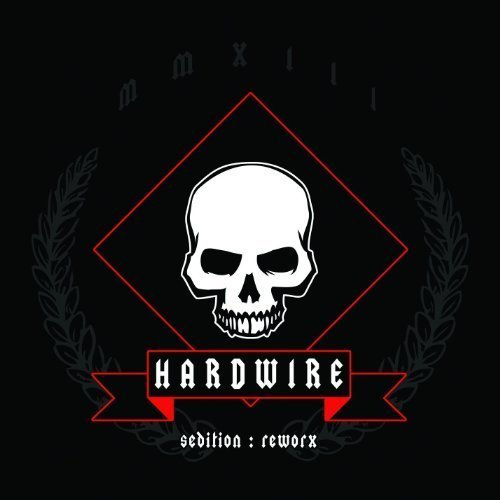 Sedition: Reworx by Hardwire (2013-04-19)