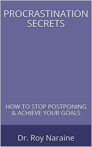 procrastination-secrets-how-to-stop-postponing-achieve-your-goals-english-edition