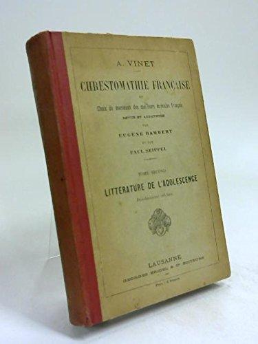 Chrestomathie Francaise ou Choix de Morceaux des Meilleurs Ecrivains Ecrivains Francais Revue et Augmentee Tome II