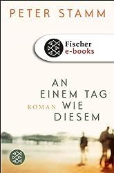 An einem Tag wie diesem: Roman (German Edition)