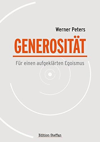 Generosität: Für einen aufgeklärten Egoismus