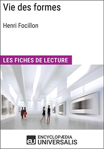 Vie des formes d'Henri Focillon: Les Fiches de lecture d'Universalis par Encyclopaedia Universalis