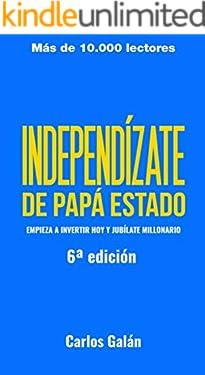 Independízate de Papá Estado: Inversión pasiva, simple y a largo plazo