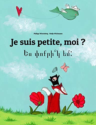 Couverture du livre Je suis petite, moi ? Ես փոքրի՞կ եմ:: Un livre d'images pour les enfants (Edition bilingue français-arménien)
