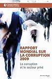 Rapport mondial sur la corruption 2009 - La corruption et le secteur privé