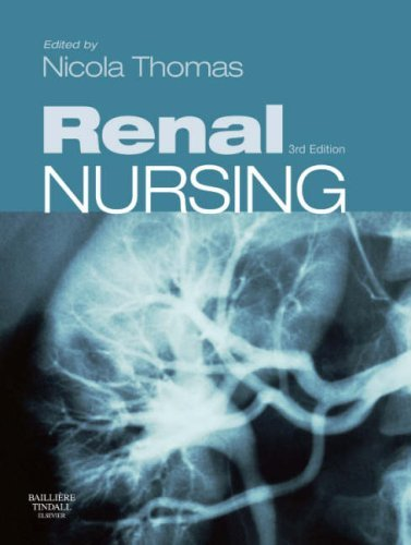 Renal Nursing: Written by Nicola Thomas, 2008 Edition, (3rd Revised edition) Publisher: Bailliere Tindall [Paperback]