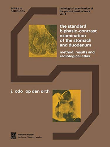 The Standard Biphasic-Contrast Examination of the Stomach and Duodenum (Series in Radiology, Band 1)