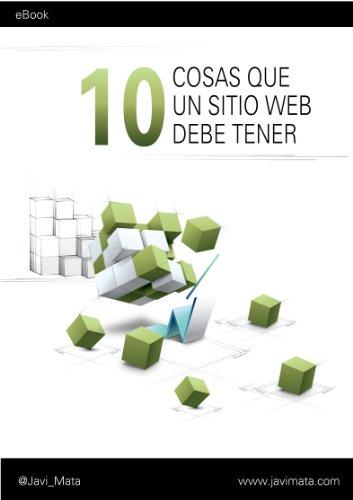 10 cosas que un sitio web debe tener: Optimice su sitio web para obtener mejores resultados por Javier Mata