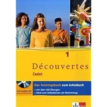 Découvertes Cadet. Das neue Lehrwerk speziell für jüngere Lerner / Das Trainingsbuch 1. Lernjahr: mit Audio-CD