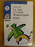 La Júlia i la dona desapareguda (Sopa De Llibres. Serie Blava)