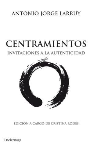 Centramientos: Invitaciones a la autenticidad (OTROS ESPACIOS)