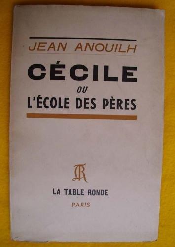 Anouilh jean - Ccile ou l cole des pres