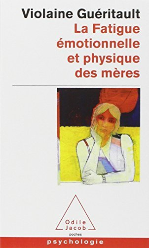La Fatigue Emotionnelle ET Physique DES Meres by Violaine Gueritault (2008-01-17)