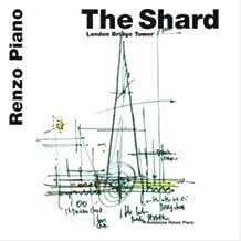 The Shard: London Bridge Tower (Renzo Piano Monographs)