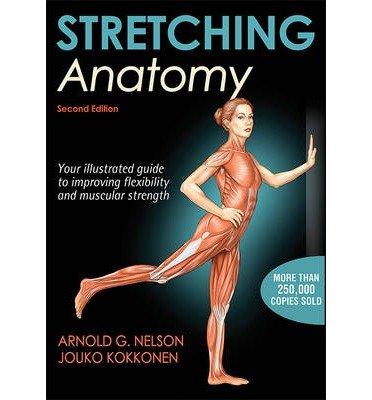 [(Stretching Anatomy)] [ By (author) Arnold G. Nelson, By (author) Jouko Kokkonen ] [November, 2013]