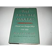Trouble Makers: Dissent Over Foreign Policy, 1792-1939