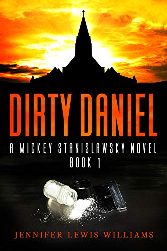 Dirty Daniel (A Mickey Stanislawsky Novel Book 1) by [Lewis Williams, Jennifer]