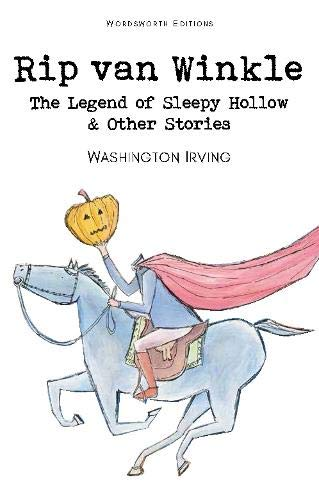 Rip Van Winkle, the Legend of Sleepy Hollow & Other Stories (Wordsworth Children's Classics)