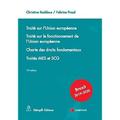 Traité sur l'Union Européenne - Traité sur le fonctionnement de l'Union Européenne: Charte des droits fondamentaux - Traités MES et SCG. Brexit 2019-2020