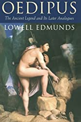 Oedipus: The Ancient Legend and Its Later Analogues by Professor Lowell Edmunds (1996-11-12)