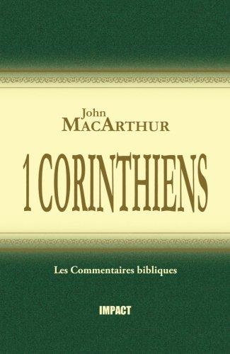 1 Corinthiens (The MacArthur New Testament Commentary - 1 Corinthians) par John MacArthur