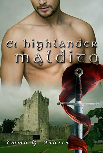 El highlander maldito de Emma G. Fraser