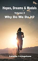 Hopes, Dreams & Medals Volume 2: Why Do We Do It?