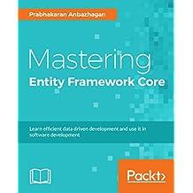 Mastering Entity Framework Core