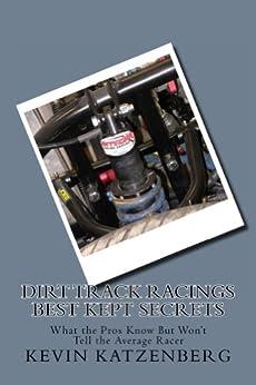 Dirt Track Racings Best Kept Secrets by [Katzenberg, Kevin]