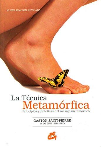 La técnica metamórfica: Principios y prácticas del masaje metamórfico (Salud natural) por Gaston Saint-Pierre