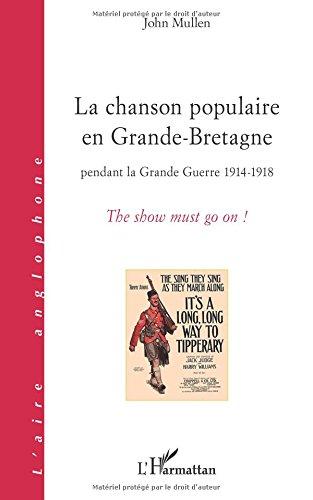 La chanson populaire en grande Bretagne pendant la grande guerre 1914 1918 : The show must go on