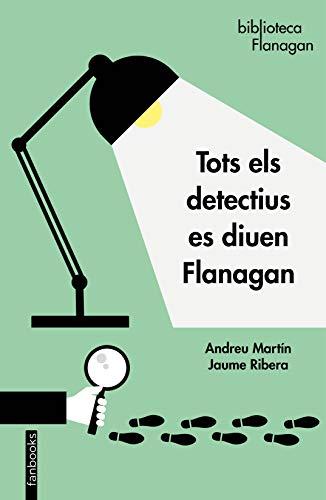 Tots els detectius es diuen Flanagan (Catalan Edition) eBook ...