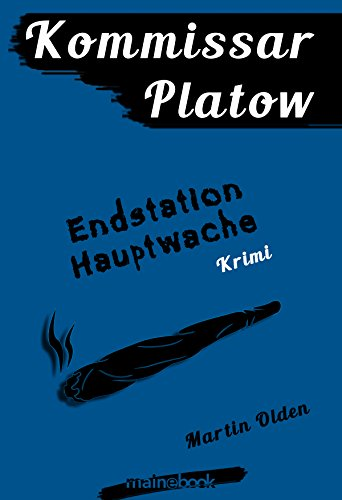 Kommissar Platow, Band 3: Endstation Hauptwache: Kriminalroman