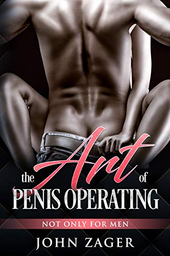 Book cover image for The Art Of Penis Operating: Not Only For Men