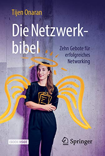 Die Netzwerkbibel: Zehn Gebote für erfolgreiches Networking Global 10