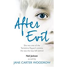 [ AFTER EVIL SHE WAS ONE OF THE YORKSHIRE RIPPER'S VICTIMS, HE WAS THE BOY LEFT BEHIND BY WOODROW, JANE CARTER](AUTHOR)PAPERBACK