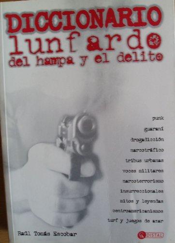 Diccionario Lunfardo del Hampa y El Delito por Raul T. Escobar