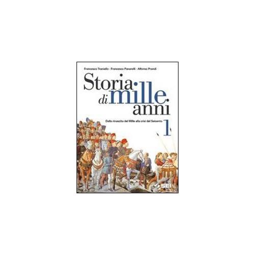 Storia Di Mille Anni. Per Le Scuole Superiori: 1