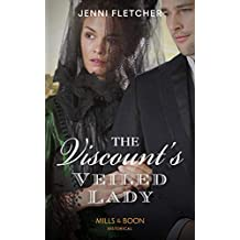 The Viscount's Veiled Lady (Mills & Boon Historical) (Whitby Weddings, Book 3) (English Edition)