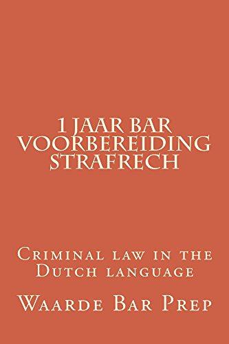 * Electronic book edition 1 Jaar Bar Voorbereiding Strafrech: e book - Kijk binnen! (Dutch Edition) por Waarde Bar Prep