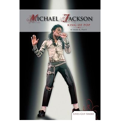 [( Michael Jackson: King of Pop )] [by: Mary K Pratt] [Jan-2010]