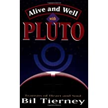 Alive and Well with Pluto: Transits of Power and Renewal by Bil Tierney (1999-12-08)