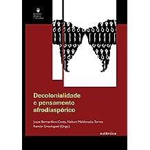 Decolonialidade e pensamento afrodiaspórico (Portuguese Edition)