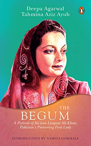 6062d3aba7 The Begum  A Portrait of Ra ana Liaquat Ali Khan