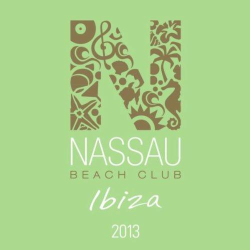 Nassau Beach Club Ibiza 2013