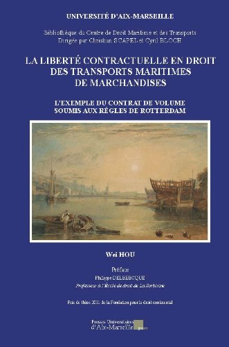 La liberté contractuelle en droit des transports maritimes de marchandises -L'exemple du contrat de volume soumis aux règles de Rotterdam